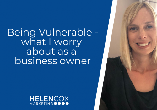 Being Vulnerable - what I worry about as a business owner